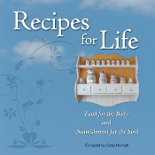 Recipes for Life: Food for the Body and Nourishment for the Soul