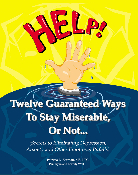 Twelve Guaranteed Ways to Stay Miserable, Or Not...ePub eBook