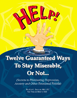 Twelve Guaranteed Ways to Stay Miserable, Or Not... Kindle eBook