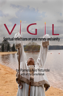 Vigil: Spiritual Reflections on Your Money and Sanity
