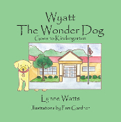 Wyatt the Wonder Dog Goes to Kindergarten