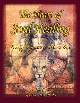 The Heart of Soul Healing - Energy Dynamics Volume One