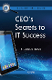 CEO's Secrets to IT Success - Hardcover