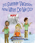 It's Summer Vacation! Now What Do We Do?