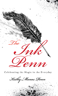 The Ink Penn: Celebrating the Magic in the Everyday