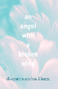 An Angel With A Broken Wing