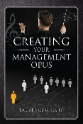 Creating Your Management Opus
