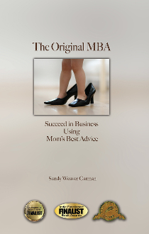 The Original MBA: Succeed in Business Using Mom's Best Advice