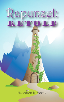 Rapunzel: Retold : Young Writers Contest Winner