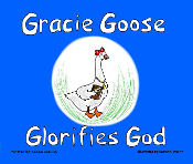 Gracie Goose Glorifies God