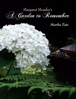 Margaret Moseley's A Garden to Remember