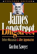 James Longstreet: Before Manassas & After Appomattox (Expanded)