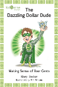 The Dazzling Dollar Dude: Making $ense of Your Cents