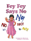 Fey Fey Says No