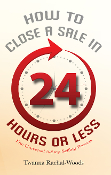 How to Close a Sale in 24 Hours or Less
